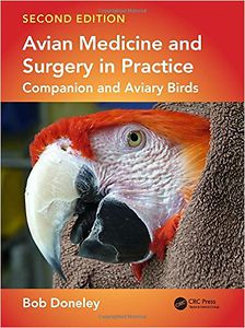 Avian Medicine and Surgery in Practice companion and aviary birds, Second edition