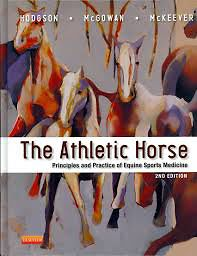 The Athletic Horse, 2nd Edition. Principles and Practice of Equine Sports Medicine