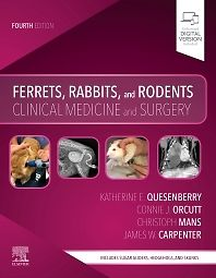 Ferrets, Rabbits, and Rodents, Clinical Medicine and Surgery 4th Edition