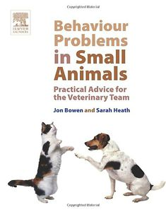Behaviour Problems in Small Animals, Practical Advice for the Veterinary Team