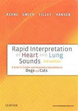 Rapid Interpretation of Heart and Lung Sounds, 3rd ed. - A Guide to Cardiac and Respiratory Auscultation in Dogs and Cats