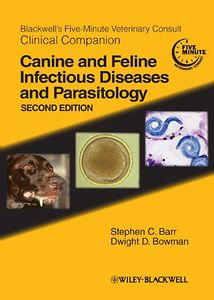 Blackwell's Five-Minute Veterinary Consult Clinical Companion: Canine and Feline Infectious Diseases and Parasitology, 2nd edition