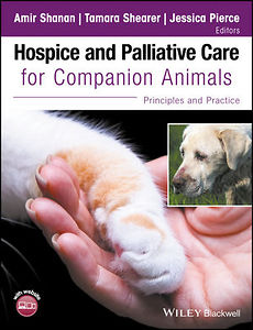 Hospice and Palliative Care for Companion Animals: Principles and Practice