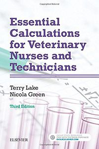 Essential Calculations for Veterinary Nurses and Technicians 3rd edition