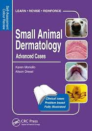Small Animal Dermatology Volume 2  Advanced Cases: Self-Assessment Color Review