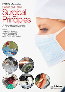 Manual of Canine and Feline Surgical Principles: A Foundation Manual, BSAVA