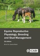 Equine Reproductive Physiology, Breeding and Stud Management 5th Edition