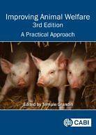 Improving Animal Welfare, A Practical Approach, 3rd Edition