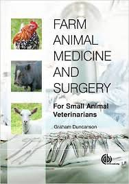 Farm Animal Medicine and Surgery. For Small Animal Veterinarians