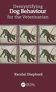 Demystifying Dog Behaviour for the Veterinarian, 1st Edition