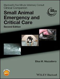 Blackwell's Five-Minute Veterinary Consult Clinical Companion: Small Animal Emergency and Critical Care, 2nd. edition