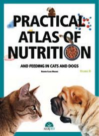 Practical atlas of nutrition and feeding in cats and dogs Volume II