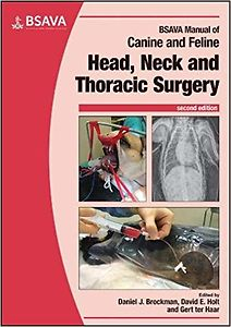 BSAVA Manual of Canine and Feline Head, Neck and Thoracic Surgery, 2nd Edition