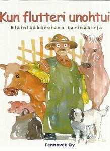 Kun flutteri unohtui - Eläinlääkäreiden tarinakirja