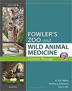 Miller-Fowler´s Zoo and Wild Animal Medicine Current Therapy, Volume 9, 1st Edition