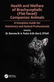 Health and Welfare of Brachycephalic (Flat-faced) Companion Animals A Complete Guide for Veterinary and Animal Professionals, 1st Edition