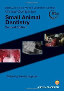 Blackwell's Five-Minute Veterinary Consult Clinical Companion: Small Animal Dentistry, 2nd edition