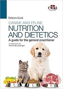 Canine and Feline Nutrition and Dietetics: A Guide for The General Practitioner