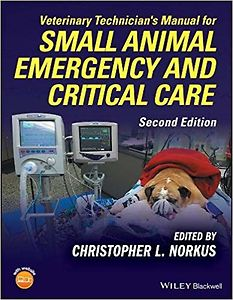 Veterinary Technician´s Manual for Small Animal Emergency and Critical Care, Second Edition
