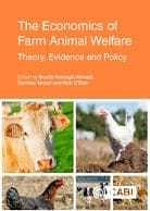 The Economics of Farm Animal Welfare - Theory, Evidence and Policy