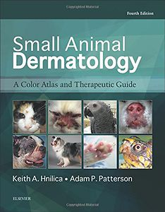 Small Animal Dermatology: A Color Atlas and Therapeutic Guide 4th edition