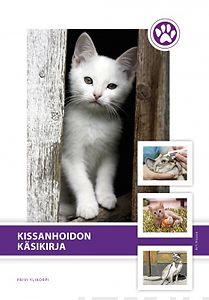 Kissanhoidon käsikirja 3., uudistettu laitos