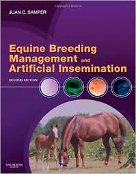 Equine Breeding Management and Artificial Insemination, 2nd ed.
