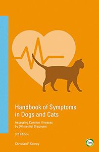 Handbook of symptoms in dogs and cats: Assessing common illnesses by differential diagnosis, 3rd edition