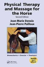 Physical Therapy and Massage for the Horse: Biomechanics - Exercise - Treatment, 2nd Ed. soft cover